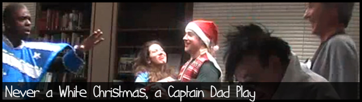 Never A White Christmas - The Captain Dad Play